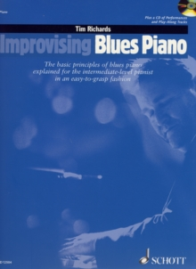 Improvising Blues Piano : The Basic Principles of Blues Piano Explained for the Intermediate-level Pianist in an Easy-to-grasp Fashion, Mixed media product Book