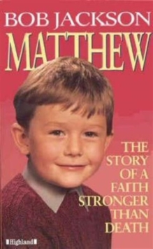 Matthew : The Story of a Faith Stronger Than Death, Paperback Book