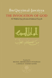"Ibn Qayyim al-Jawziyya on the Invocation of God : ""Al-Wabil al-Sayyib"", Hardback Book"