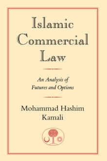 Islamic Commercial Law : An Analysis of Futures and Options, Paperback / softback Book