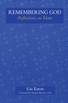 Remembering God : Reflections on Islam, Paperback Book