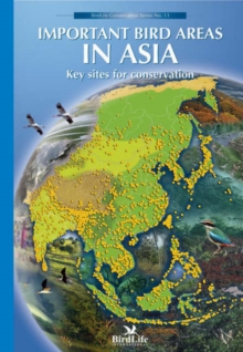 Important Bird Areas in Asia : Key Sites for Conservation, Paperback / softback Book