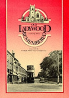 Old Ladywood Remembered : A Pictorial History of the Area and Its People, Paperback Book