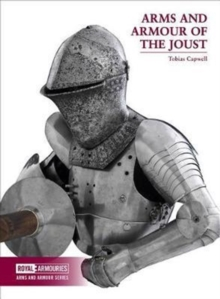 Arms and Armour of the Medieval Joust, Paperback Book