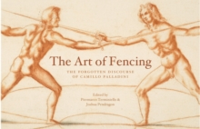 The Art of Fencing : The Forgotten Discourse of Camillo Palladini, Hardback Book