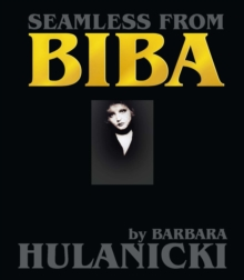 Seamless From Biba : A Life in Design, Hardback Book