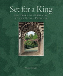 Set for a King : 200 Years of Gardening at the Royal Pavilion, Hardback Book