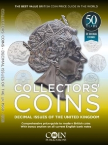 Collectors' Coins: Decimal Issues of the United Kingdom 1968 - 2018 : Collectors' Coins 2, Paperback / softback Book