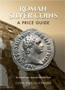 Roman Silver Coins : A Price Guide, Paperback Book