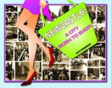 Newcastle : A City Born to Shop, Hardback Book