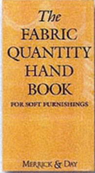 The Fabric Quantity Handbook : For Drapes, Curtains and Soft Furnishings Metric Measurement, Hardback Book