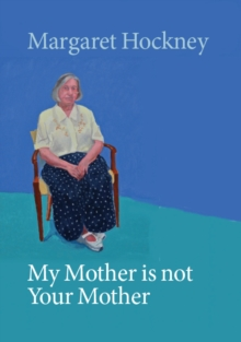 My Mother is not Your Mother, Paperback Book