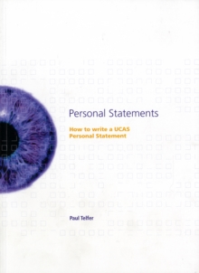 Personal Statements : How to Write a UCAS Personal Statement, Paperback Book