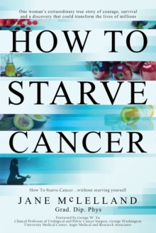 How to Starve Cancer, Paperback / softback Book