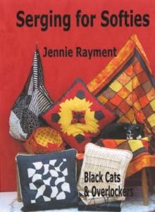 Serging for Softies : Black Cats and Overlockers, Paperback Book