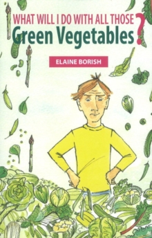 What Will I Do with All Those Green Vegetables, Paperback Book