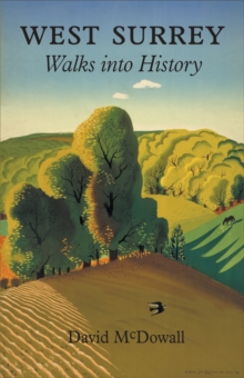 West Surrey : Walks into History, Paperback Book