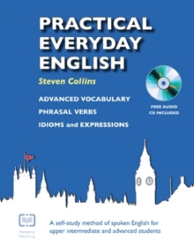 Practical Everyday English : A Self-Study Method of Spoken English for Upper Intermediate and Advanced Students, Mixed media product Book