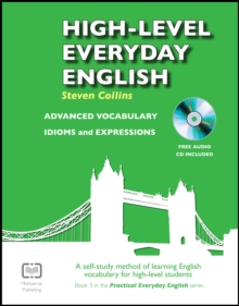 High-Level Everyday English with Audio : A Self-Study Method of Learning English Vocabulary for High-Level Students, Paperback Book
