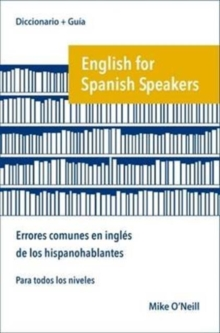 English for Spanish Speakers: errores comunes en ingles de los hispanohablantes, Paperback / softback Book
