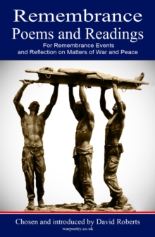 Remembrance Poems and Readings : For Remembrance Events and Reflection on Matters of War and Peace, Paperback Book