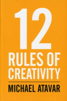 12 Rules of Creativity, Paperback / softback Book