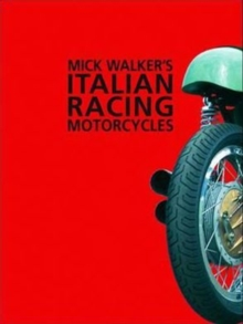 Mick Walker's Italian Racing Motorcycles, Paperback / softback Book