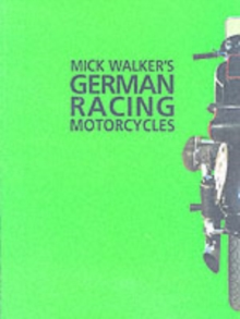 Mick Walker's German Racing Motorcycles, Paperback Book