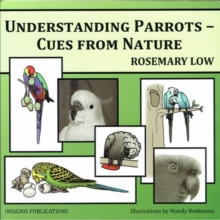 Understanding Parrots : Cues from Nature, Paperback / softback Book