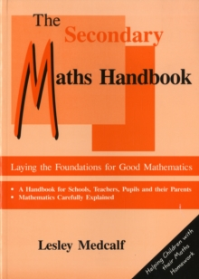 The Secondary Maths Handbook : Laying the Foundations for Good Mathematics, Paperback Book
