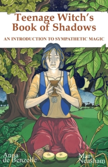Teenage Witches Book of Shadows : Introduction to Sympathetic Magic, Paperback / softback Book