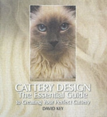 Cattery Design : The Essential Guide to Creating Your Perfect Cattery, Hardback Book