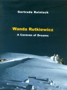Wanda Rutkiewicz : A Caravan of Dreams, Hardback Book