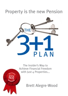 The 3+1 Plan : The Insider's Way to Achieve Financial Freedom, Electronic book text Book