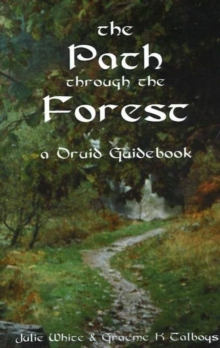 The Path Through the Forest : A Druid Guidebook, Paperback / softback Book