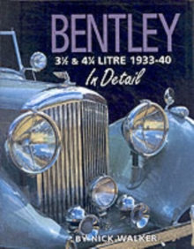 Bentley 3-1/2 and 4-1/4 Litre in Detail 1933-40, Hardback Book