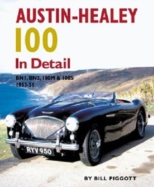 Austin Healey 100 In Detail : BN1,BN2,100M and 100S,1953-56, Hardback Book