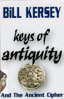 The Keys of Antiquity and the Ancient Cipher, Paperback Book