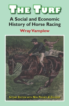 Turf : A Social and Economic History of Horse Racing, Paperback Book