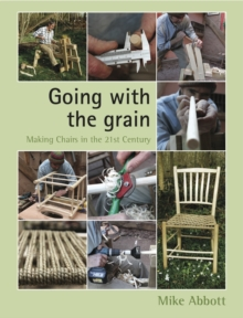 Going with the Grain : Making Chairs in the 21st Century, Paperback Book