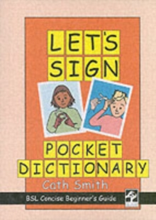 Let's Sign Pocket Dictionary : BSL Concise Beginner's Guide, Paperback / softback Book