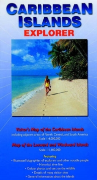 Caribbean Islands Explorer : Visitor's Map of the Caribbean Islands and Map of the Leeward and Windward Islands, Sheet map, folded Book