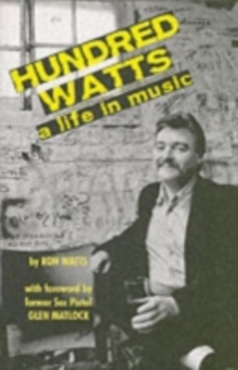 Hundred Watts : A Life in Music, Paperback Book