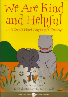 We are Kind and Helpful : We Don't Hurt Anybody's Feelings, Paperback Book