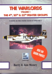 The Warlords : The 4th, 20th and 55th Fighter Groups v. 1, Paperback Book