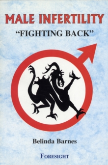 Male Infertility : Fighting Back, Paperback Book