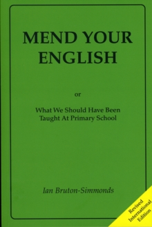 Mend Your English : What You Should Have Been Taught at Primary School, Paperback Book
