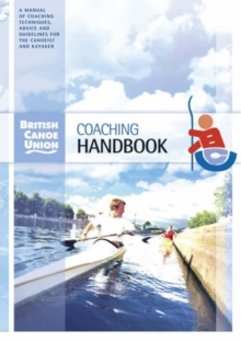 British Canoe Union Coaching Handbook, Paperback Book