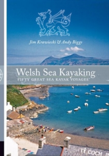 Welsh Sea Kayaking : Fifty Great Sea Kayak Voyages, Paperback Book