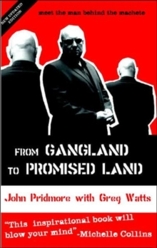 From Gangland to Promised Land : Meet the Man Behind the Machete, Paperback / softback Book